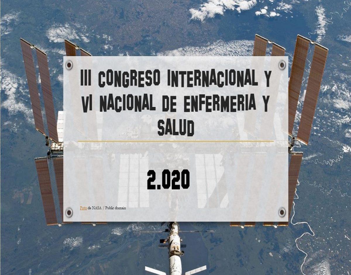III CONGRESO INTERNACIONAL Y VI NACIONAL DE ENFERMERIA Y SALUD. 2020