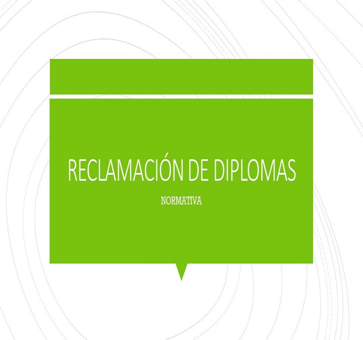 RECLAMACION DE DIPLOMAS -NORMAS-